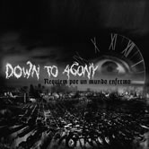 Down to Agony - Requiem por un mundo enfermo
