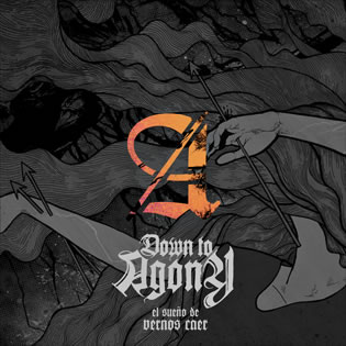 Down to Agony - El sue�o de vernos caer